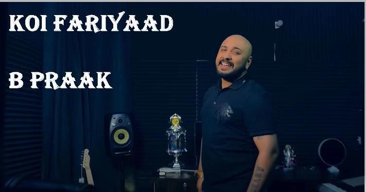 "KOI FARIYAAD (कोइ फरियाद)  Mp3 & Lyrics - COVER - B PRAAK, Mp3 song download,    Do Share And Comment if you like the Cover of ""Koi Fariyaad"" Tribute to Jagjit Singh   Singer:B Praak  IG: www.instagram.com/bpraak  Pianoist:Kartik Dev Gaurav Dev  Video:Arvindr Khaira  Assit:Jais Sivia,Manromana,King singh   Orignal Credits    Singer:Jagjit singh  Music: Nikhil,Vinay  Lyrics:Faiz Anwar  Label:T-Series            KOI FARIYAAD  - COVER - B PRAAK - Lyrics     Har mulaakat pe mehsoos   Yehi hota hai   Har mulaakat pe mehsoos   Yehi hota hai     Mujhse kuch teri nazar   Pooch rahi ho jaise  Jaagte jaagte ek umer   Kati ho jaise     Har mulaakat pe mehsoos   Yehi hota hai   Tune aankhon se koyi   Baat kahi ho jaise     Koi fariyaad tere dil mein   Dabi ho jaise   Koi fariyaad tere dil mein   Dabi ho jaise   la la la ...    KOI FARIYAAD  - COVER - B PRAAK - लिरिक्स इन हिंदी       हर मुलाकात पे महसूस   यही होता है   हर मुलाकात पे महसूस   यही होता है     मुझसे कुछ तेरी नज़र   पूछ रही हो जैसे   जागते जागते एक उम्र   कटी हो जैसे     हर मुलाकात पे महसूस   यही होता है   तूने आँखों से कोई   बात कही हो जैसे     कोई फरियाद तेरे दिल में   दबी हो जैसे   कोई फरियाद तेरे दिल में   दबी हो जैसे   ला ला ला…"