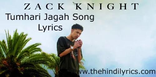 Tumhari Jagah Lyrics – Zack Knight (2019)