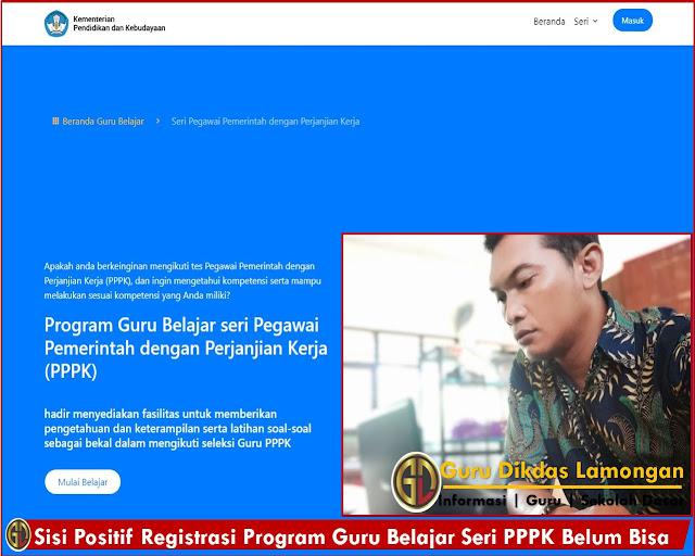 Sisi Positif Registrasi Program Guru Belajar Seri PPPK Belum Bisa