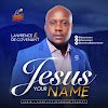 Music + Video: Lawrence & De Covenant – Jesus Your Name