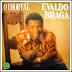 Evaldo Braga - O Imortal Evaldo Braga - 1975