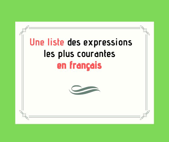 Une liste des expressions les plus courantes en français