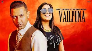 Vailpuna Lyrics in English – Gippy Grewal x Afsana Khan