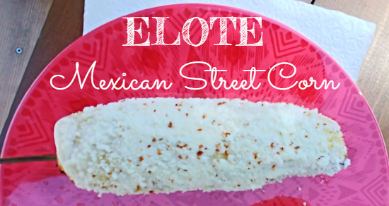 Elote Mexican Street Corn Recipe