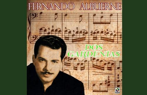 Dos Gardenias | Fernando Albuerne Lyrics