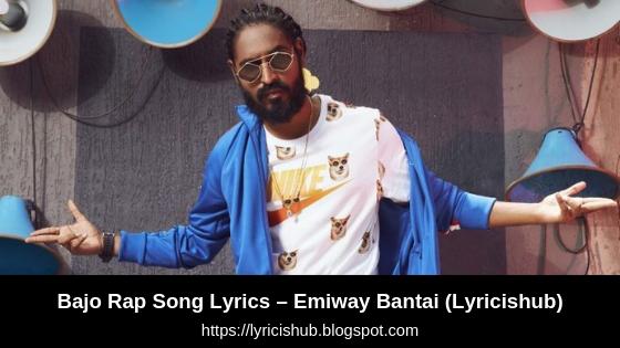 Bajo Rap Song Lyrics – Emiway Bantai (Lyricishub)