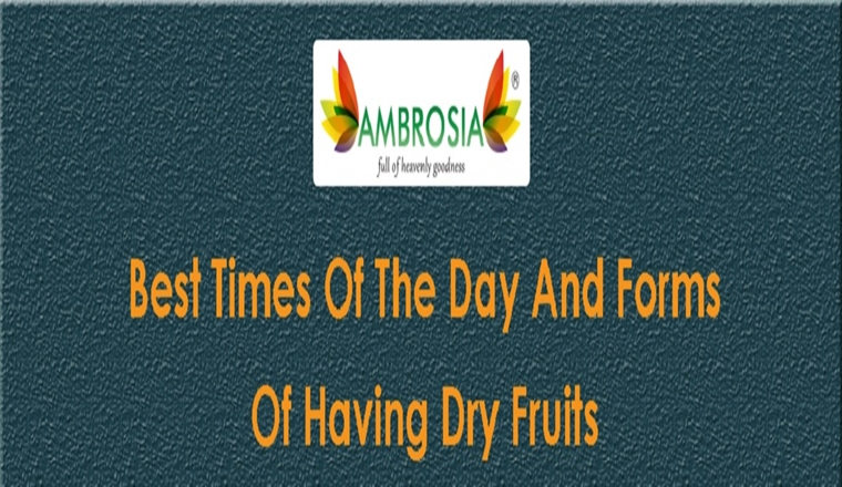 Best Times of the Day and Forms of Having Dry Fruits #infographic