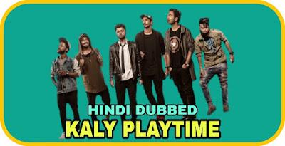 Kaly Playtime Hindi Dubbed Movie
