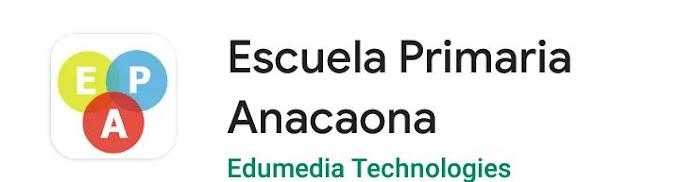 DIRECTOR DE LA ESCUELA PRIMARIA ANACAONA ANUNCIA ESTÁ DISPONIBLE UNA APLICACIÓN EDUCATIVA PROPIA DEL CENTRO PARA DISPOSITIVOS ANDROID