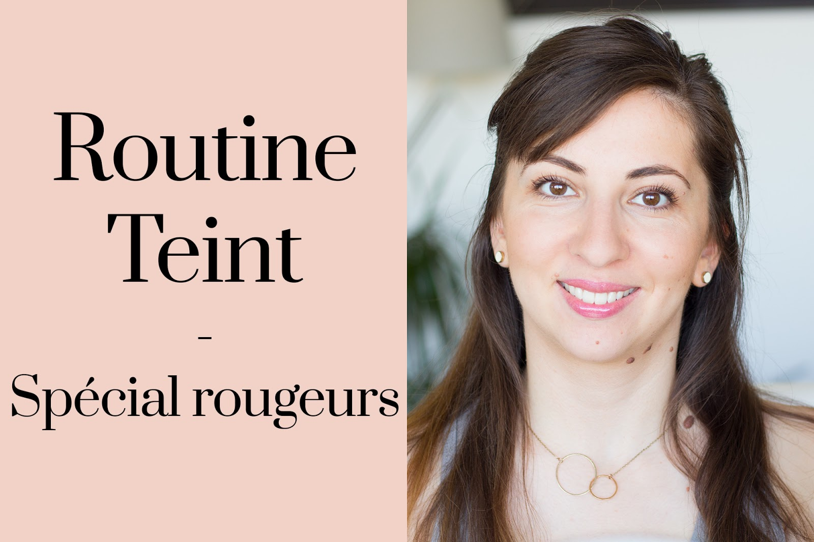 Routine teint special rougeurs