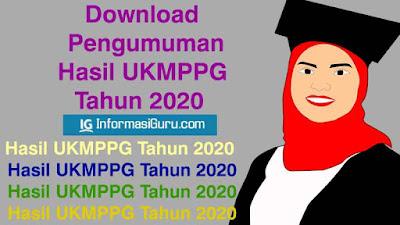 Unduh Surat Pengumuman Ditjen GTK Kemdikbud Nomor 7293/B2/GT/2020 Tentang Hasil Uji Kompetensi Mahasiswa UKMPPG Tahun 2020 I PDF