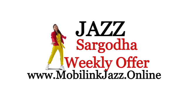 Jazz Sargodha Weekly Package Price and detail | 2021