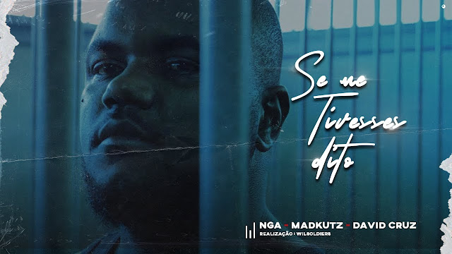 NGA feat. Madkutz & David Cruz - Se me tivesses dito (Rap) baixar nova musica descarregar agora 2019