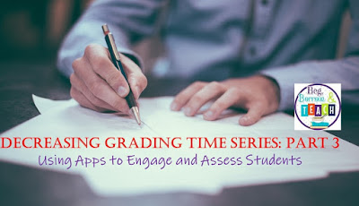Decreasing Grading Time Series: Using Apps to Engage and Assess Students