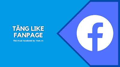 Tăng Like Fanpage Miễn Phí Và Web Bán Like Fanpage Chất Lượng, Giá Rẻ