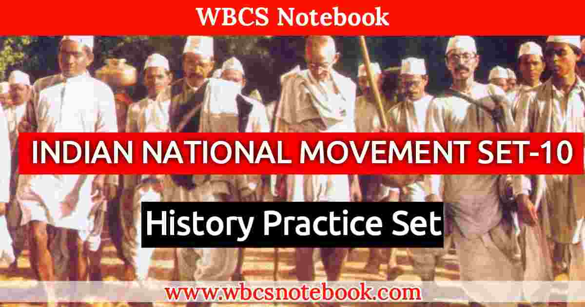 Indian National Movement Practice Set -10    WBCS Notebook