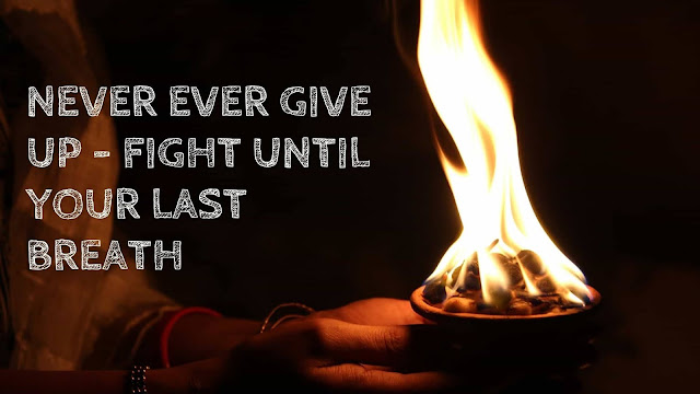 Never ever give up - Fight until your last breath | life lesson from fire