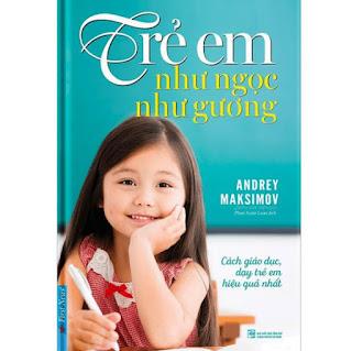 Sách - Trẻ em như ngọc như gương - First News ebook PDF-EPUB-AWZ3-PRC-MOBI