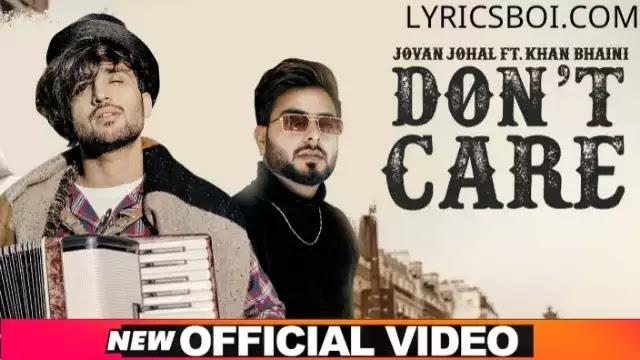 Don't Care lyrics Jovan johal ft Khan Bhaini