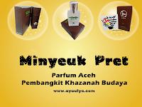 Minyeuk Pret, Parfum Aceh Pembangkit Khazanah Budaya