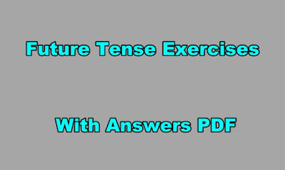 Future Tense Exercises With Answers PDF.