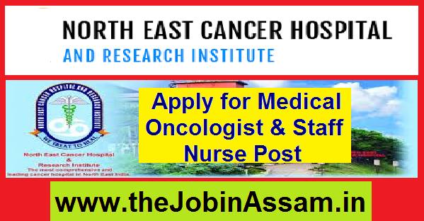 North East Cancer Hospital Guwahati Recruitment 2020