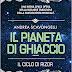 """Pensieri su """"IL PIANETA DI GHIACCIO"""" di Andrea Scavongelli (Il ciclo di Rizor #1)"""