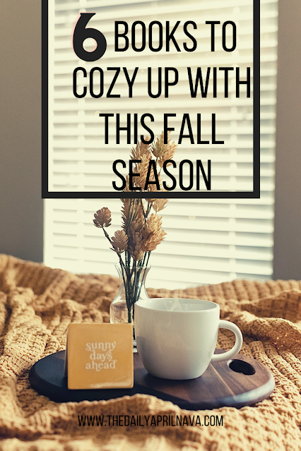 6 Books To Cozy Up With This Fall - TheDailyAprilnAva