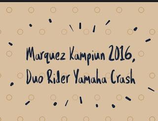 marquez juara dunia moto gp, dua rider yamaha crash, juara dunia moto gp, daftar juara dunia moto gp,