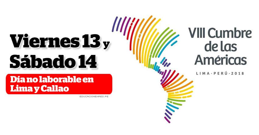 Este viernes y sábado serán días no laborables en Lima y Callao por VIII Cumbre de las Américas (D. S. Nº 022-2017-TR)