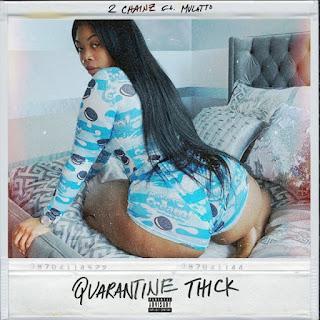 2 Chainz – Quarantine Thick (feat. Mulatto) MP3 DOWNLOAD