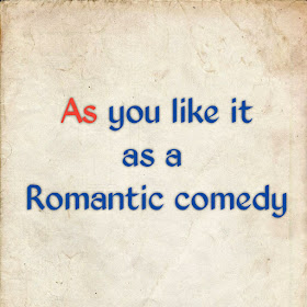 As you like it as a romantic comedy, Evaluate As you like it as a romantic comedy, As you like it