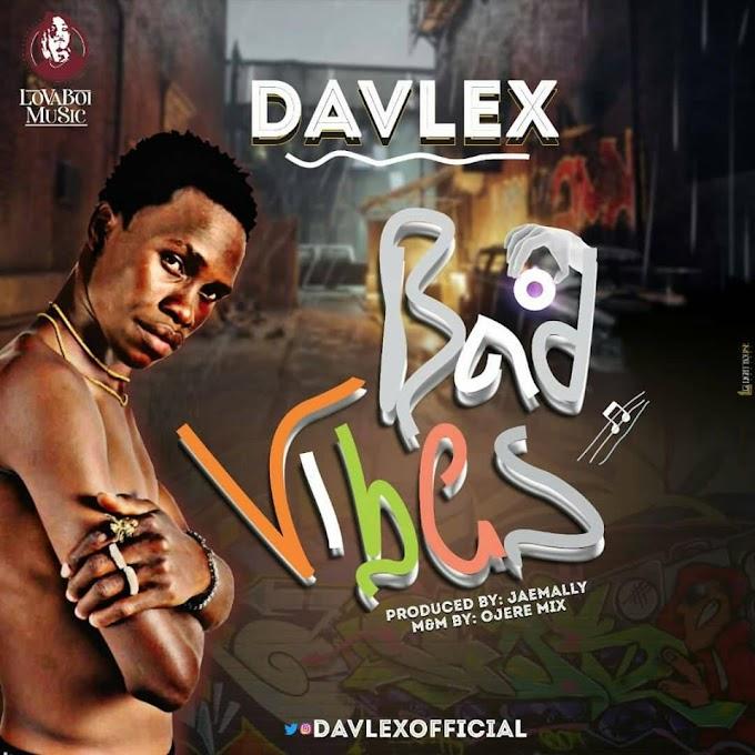 Music: Davlex_Bad Vibes