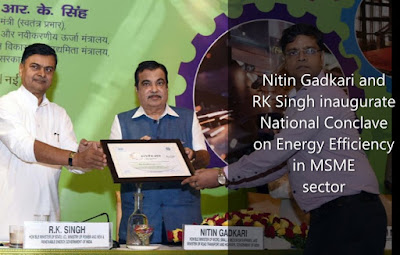 Nitin Gadkari and RK Singh inaugurate National Conclave on Energy Efficiency in MSME sector