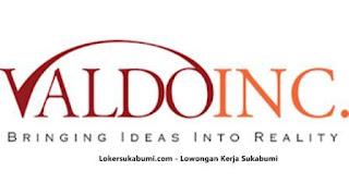 Lowongan Kerja PT Valdo Sumber Daya Mandiri ( Valdo Inc) Sukabumi