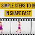 7 Simple Steps To Get In Shape Fast 2017 - TeenGoal
