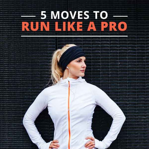 5 Moves to Run Like a Pro