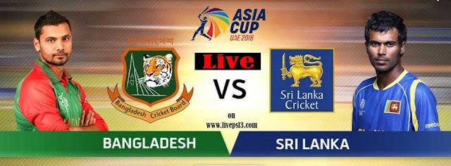 Live Ban Vs SL Asia Cup 2018