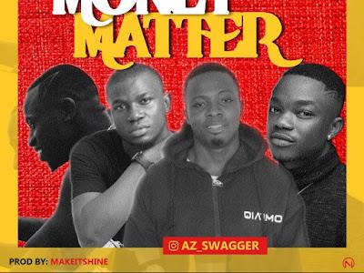 [MUSIC] Swagger - Money Matter Ft Aloma ,Hardgun & Opticoko