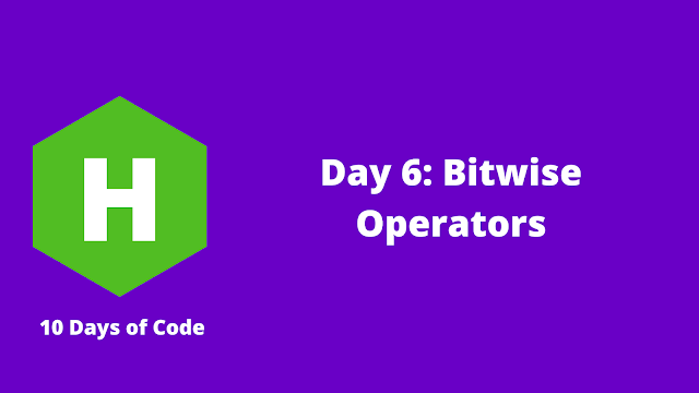 HackerRank Day 6: Bitwise Operators problem solution