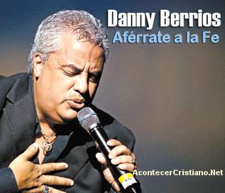 """Danny Berríos presenta nueva producción """"Aférrate a la Fe"""""""