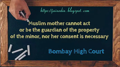 Muslim mother is not guardian of minor's property