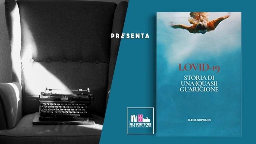 Elena Soprano presenta: Lovid-19, storia di una (quasi) guarigione