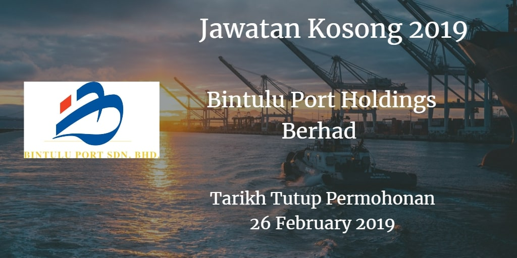 Jawatan Kosong Bintulu Port Holdings Berhad 26 February 2019