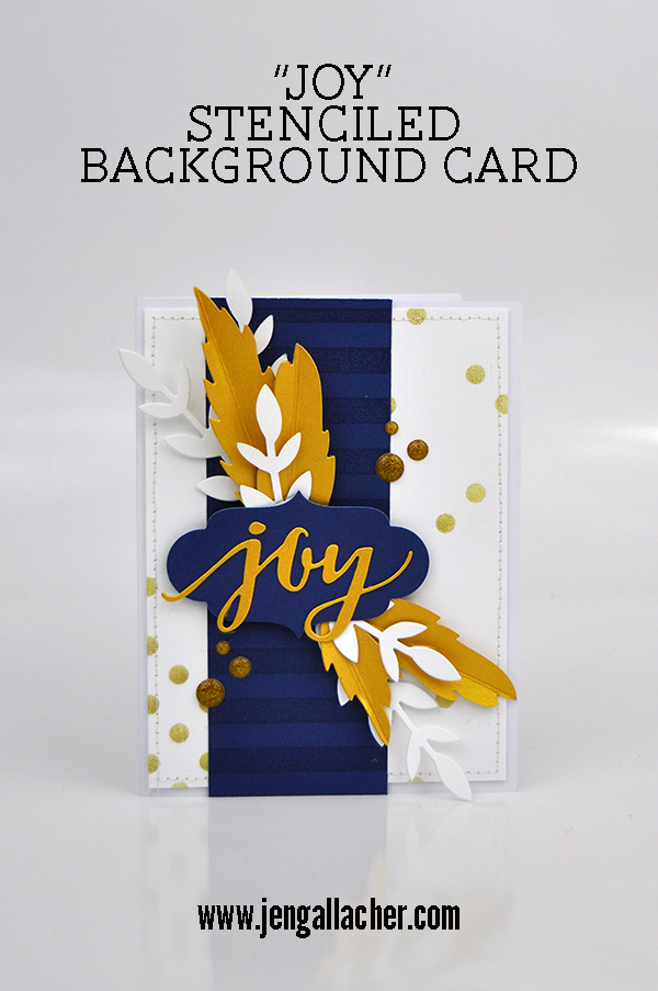 Card Making: Stenciled Backgrounds by Jen Gallacher for www.jengallacher.com. #card #jengallacher #jenscards #stencil