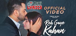 Reh Gaye Kahan Lyrics By Gurashish Singh