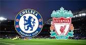 نتيجة مباراة ليفربول وتشيلسي اليوم بث مباشر اون لاين في الدوري الانجليزي