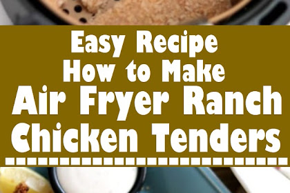 Air Fryer Ranch Chicken Tenders