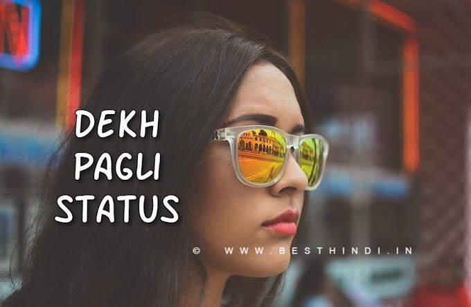 *Latest* Dekh Pagli Attitude Status in Hindi
