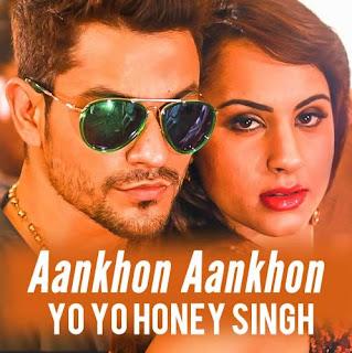 Aankhon Aankhon - Yo Yo Honey Singh